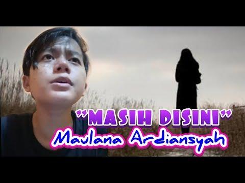 """(Lagu Sedih) """"MASIH DISINI"""" By MAULANA ARDIANSYAH (Ramadhan Di Negeri Orang 2)"""