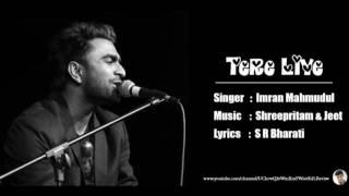TeRa LiYa singer Imran Mahmudul   new hindi sang 2016