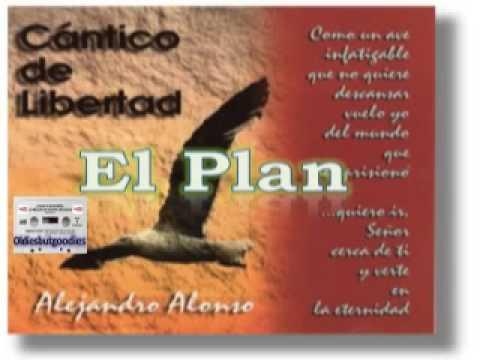 ALEJANDRO ALONSO – El Plan – [Música Cristiana de Siempre]