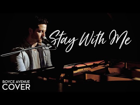 Stay With Me - Sam Smith (Boyce Avenue piano cover) on iTunes & Spotify