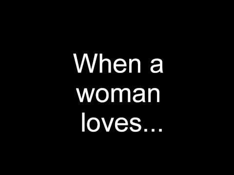 When A Woman Loves Lyrics video