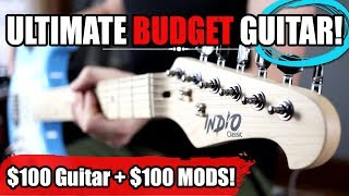 The Ultimate BUDGET Guitar! - Low Cost Upgrades That Make a HUGE Difference!
