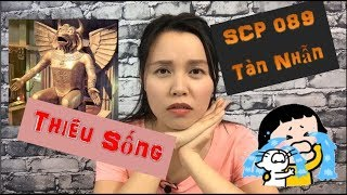 SCP 089 - Thiêu Sống 😭 - Thật tàn nhẫn 😥 Phân loại: Euclid - Nguy Hiểm