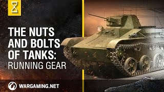 The Nuts and Bolts of Tanks: Running Gear - World of Tanks