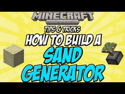 Minecraft (Xbox 360) How to build a Sand Generator