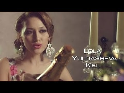 Lola Yuldasheva - Kel
