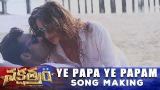 download lagu Ye Papa Ye Papam Song Making - Nakshatram Movie gratis