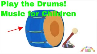 Play the Drums! Music for Children - Smart Kids - Silly Smart Kids TV