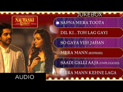 Nautanki Saala Full Songs Jukebox 2 - Ayushmann Khurrana, Kunaal Roy Kapur
