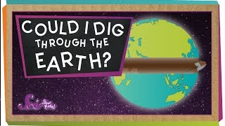 Could I Dig a Hole Through the Earth?