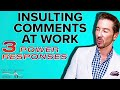 3 Power Responses for Insulting Comments at Work | effective communication skills training course