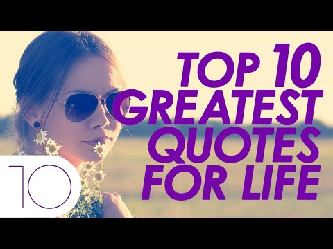 Top 10 Greatest Quotes For Life