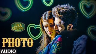 Luka Chuppi: Photo Full Song | Kartik Aaryan, Kriti Sanon | Karan S | Goldboy | Tanishk B| Nirmaan