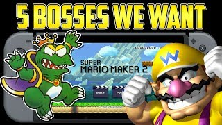 5 Bosses We Want In Super Mario Maker 2 - Nintendo Switch