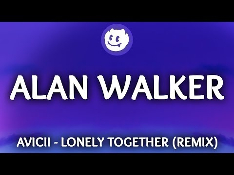 Download Lagu Avicii ‒ Lonely Together (Lyrics / Alan Walker Remix) ft. Rita Ora MP3 Free