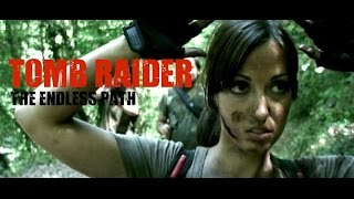Lara Croft TOMB RAIDER : The Endless Path [FAN MOVIE] eng.sub. (2012)