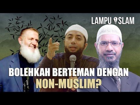 Bolehkah Berteman Dengan Non-Muslim? | Tanggapan Berbagai Pendakwah
