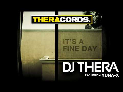 Dj Thera ft Yuna-X - It's A Fine Day (THER-071)