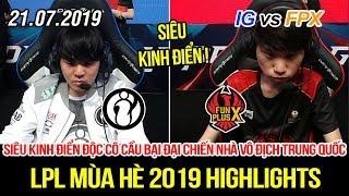 [LPL 2019] IG vs FPX FULL Highlights   Siêu hay khổng lồ xứng đáng kinh điển LMHT Trung Quốc