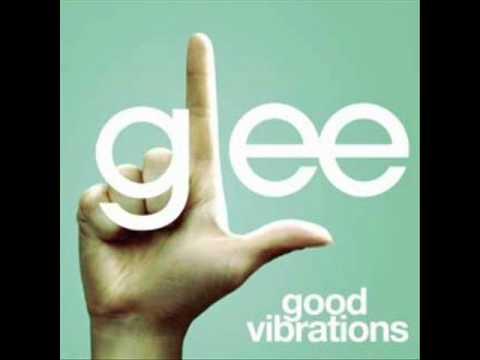 Glee Cast - Good Vibrations