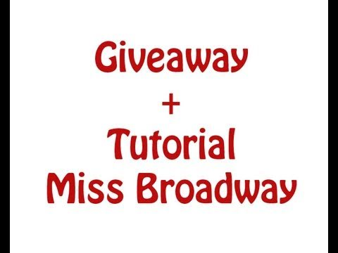 Giveaway+Tutorial Miss Broadway
