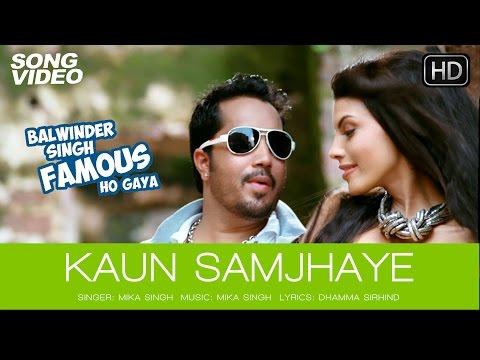 Kaun Samjhaye - Balwinder Singh Famous Ho Gaya | Mika Singh...