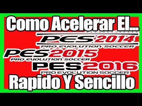 COMO ACELERAR EL PES 2016. 2015 . 2014 RÁPIDO Y SENCILLO!!