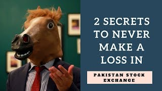 2 Secrets to never make loss in Pakistan Stock Market