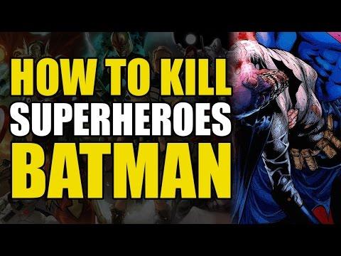 How To Un-Alive Batman (How To Un-Alive Superheroes)