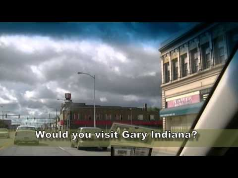 Visit Gary Indiana?