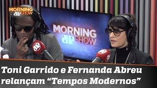 """Os """"cinquentões"""" Toni Garrido e Fernanda Abreu relançam """"Tempos Modernos"""", de Lulu Santos"""