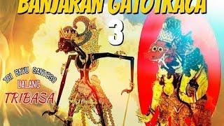Tri Bayu Santoso - Lakon Banjaran Gatotkaca 3
