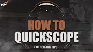 mL7 | HOW TO QUICKSCOPE WITH ANA IN OVERWATCH + TIPS (2018)