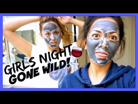 GIRLS NIGHT GONE WILD!!!