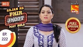 Sajan Re Phir Jhoot Mat Bolo - Ep 222 - Full Episode - 3rd April, 2018