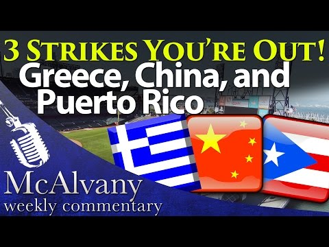 3 Strikes You're Out! Greece, China & Puerto Rico | McAlvany Weekly Commentary 2015