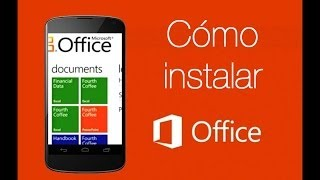 Apps android | Cómo instalar Microsoft office Mobile 2013