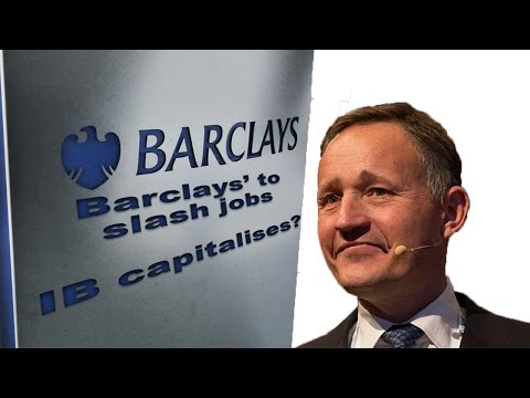 Barclays to slash jobs following CEO ousting, Investment Bank capitalises?