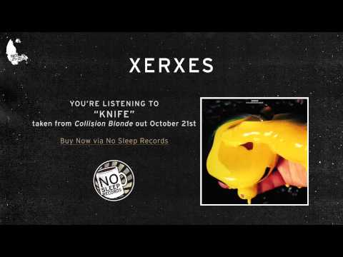 Xerxes – Knife (Collision Blonde out October 21st)