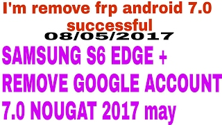 how to bypass google account on galaxy s6 nougat 7.0.1