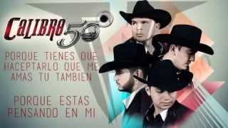 """Calibre 50 Video - Calibre 50 - Aunque Ahora Estés Con El """"Que te perdone Dios"""" (Letra)(Estreno) ENERO 2015 HD"""