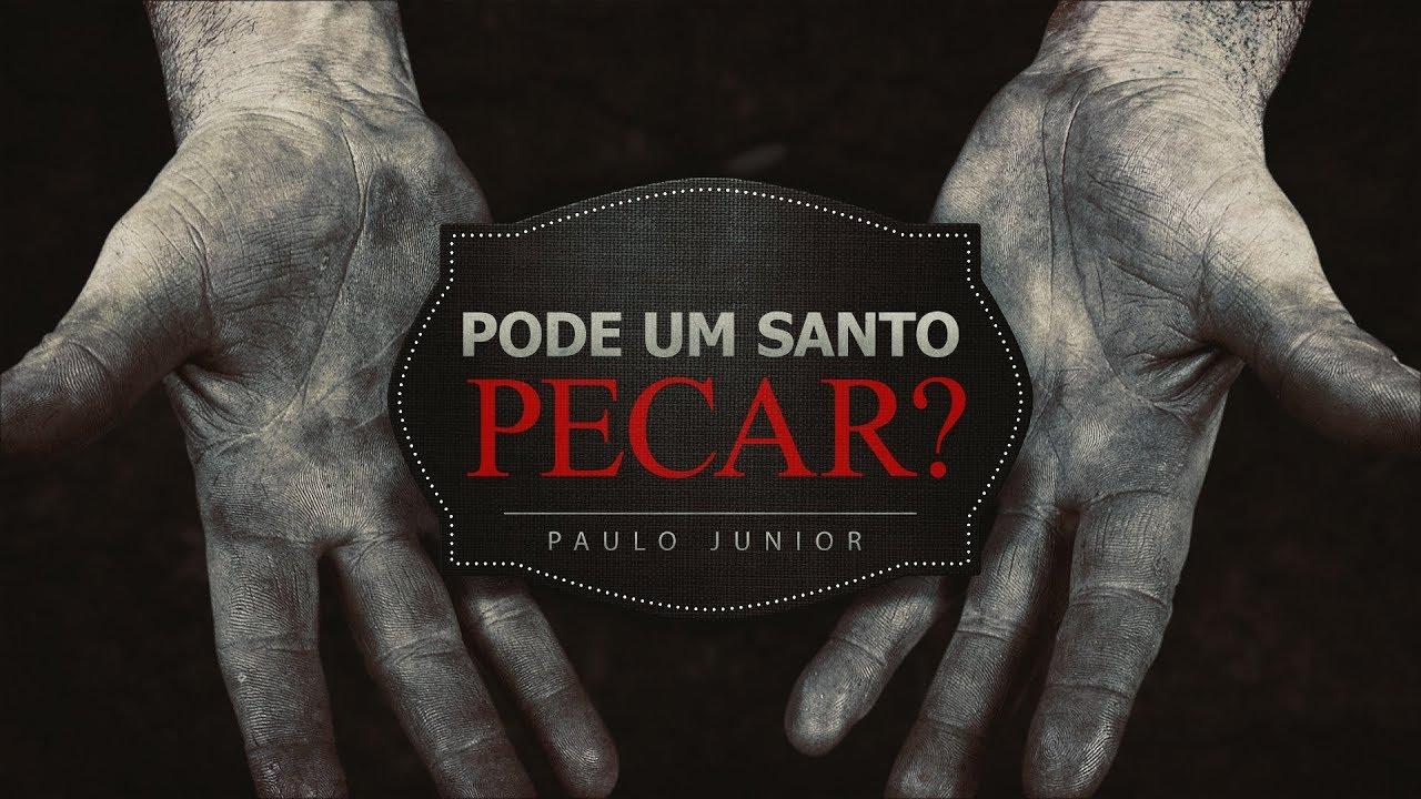 Pode um Santo Pecar? - Paulo Junior