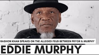 Eddie Murphy Disrespected Richard Pryor - Rashon Khan On Alleged Feud Between Murphy & Pryor