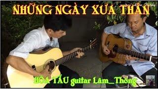 Những Ngày Xưa Thân Aí * hòa tấu guitar Lâm _ Thông *