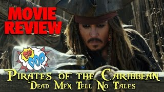 Pirates of the Caribbean: Dead Men Tell No Tales Movie Review | DIS POP | 05/26/17
