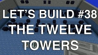 Let's Build in Minecraft - The Twelve Towers