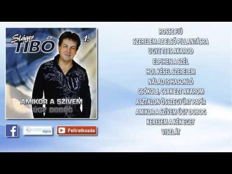 Sláger Tibó 1. - Amikor A Szívem úgy Dobog (teljes Album)