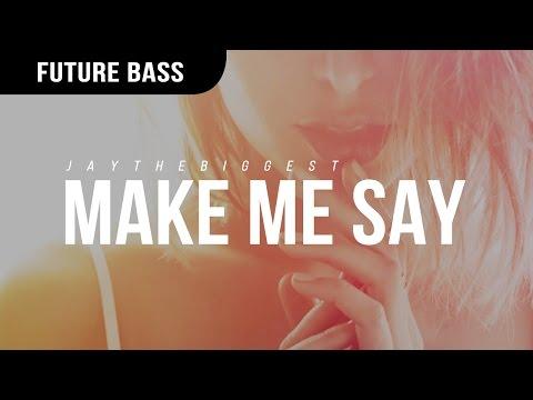 JayTheBiggest - Make Me Say