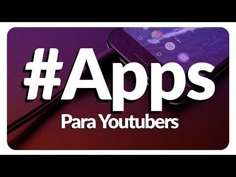 LAS MEJORES APLICACIONES PARA YOUTUBERS | App para Android e iOS