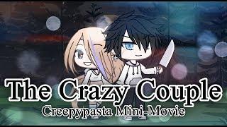 The Crazy Couple | Creepypasta Gacha Life Mini-Movie